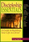 Discipleship Essentials: A Guide to Building Your Life in Christ