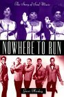 Nowhere To Run: The Story Of Soul Music