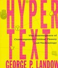 Hypertext: The Convergence of Contemporary Critical Theory and Technology
