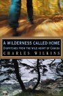 A Wilderness Called Home: Dispatches from the Wild Heart of Canada