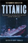 The Mammoth Book of the Titanic: Contemporary Accounts from Survivors and the World's Press