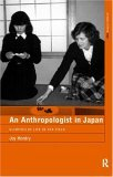 An Anthropologist in Japan: Glimpses of Life in the Field (Asa Research Methods)