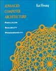 Advanced Computer Architecture: Parallelism, Scalability, Programmability