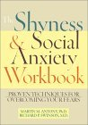 The Shyness & Social Anxiety Workbook: Proven Techniques for Overcoming Your Fears