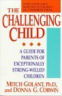 The Challenging Child: A Guide for Parents of Exceptionally Strong-Willed Children
