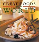 Great Foods of the World: Over 160 Traditional Recipes from Italy, France, and the Mediterranean