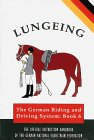 Lungeing (Book Six of the German National Equestrian Federations)