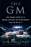 The GM: The Inside Story of a Dream Job and the Nightmares that Go with It