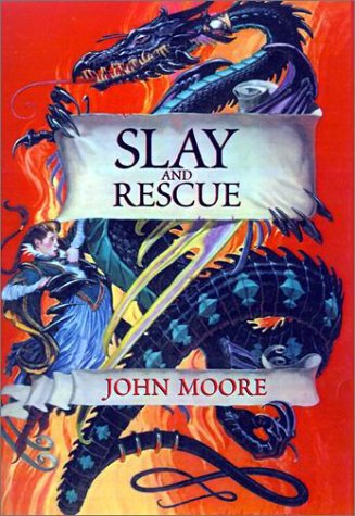 Slay and Rescue by John      Moore