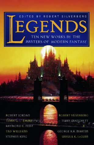 Legends: Eleven New Works by the Masters of Modern Fantasy