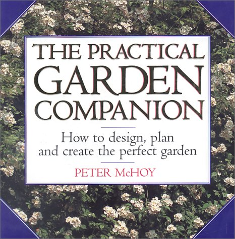 The Practical Garden Companion by Peter McHoy