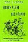 Riders Along the Rio Grande: A Collection of Outlaws, Prostitutes and Vigilantes