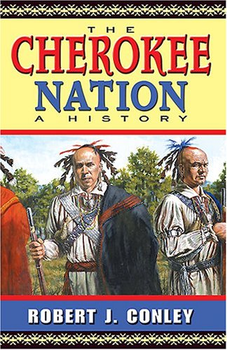 The Cherokee Nation by Robert J. Conley