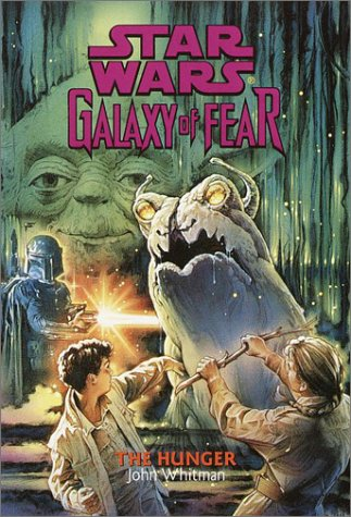 The Hunger (Star Wars: Galaxy of Fear, #12)