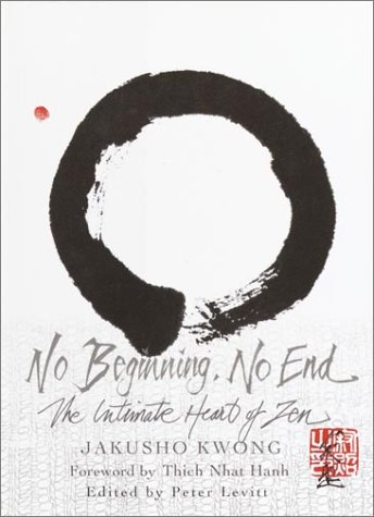 No Beginning, No End: The Intimate Heart of Zen