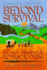 Beyond Survival Guide to Abundant-Life Homeschooling