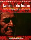 Return of the Indian: Conquest and Revival in the Americas