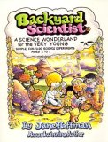 Backyard Scientist: A Science Wonderland for the Very Young