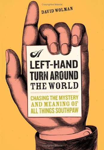 A Left Hand Turn Around the World by David Wolman