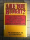 Are You Hungry?: A Completely New Approach to Raising Children Free of Food and Weight Problems