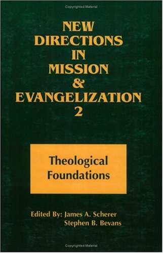 New Directions in Mission and Evangelization by James A. Scherer