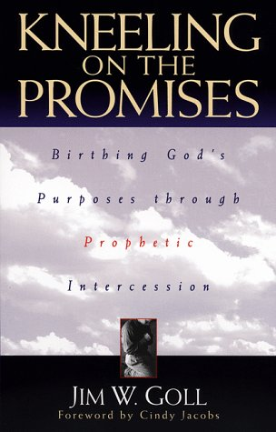 Kneeling on the Promises by James W. Goll