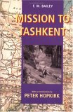 Mission To Tashkent by F.M. Bailey