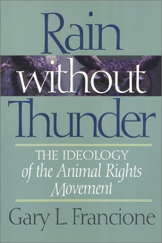 Rain Without Thunder by Gary L. Francione