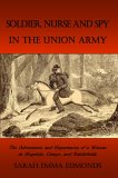 Soldier, Nurse and Spy in the Union Army
