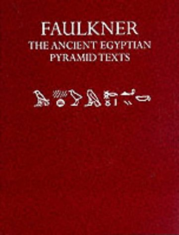 The Ancient Egyptian Pyramid Texts by Raymond Oliver Faulkner