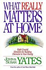 What Really Matters At Home: Eight Crucial Elements For Building Character In Your Family