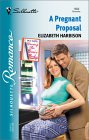 Pregnant Proposal (Having The Boss's Baby) (Silhouette Romance, No. 1553)
