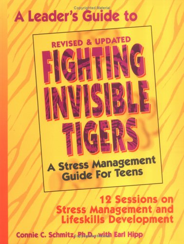 Leader's Guide to Fighting Invisible Tigers by Connie C. Schmitz