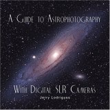 A Guide To Astrophotography With Digital Slr Cameras
