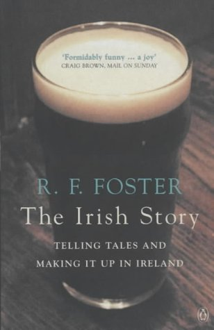 The Irish Story by Roy Forster
