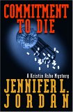 Commitment to Die (Kristin Ashe Mystery, #3)