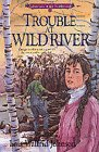 Trouble At Wild River (Adventures of the Northwoods #5)