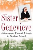 Sister Genevieve: A Courageous Woman's Triumph in Northern Ireland