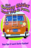 The Groovy Chicks' Road Trip to Peace