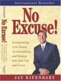 No Excuse! Incorporating Core Values, Accountability, and Balance into Your Life and Career (Personal Development Series) (Personal Development Series) (Personal Development Series)
