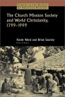 The Church Mission Society And World Christianity, 1799 1999