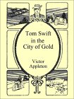 Tom Swift in the City of Gold (Tom Swift Sr, #11)