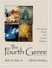The Fourth Genre: Contemporary Writers Of/On Creative Nonfiction