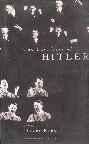 The Last Days of Hitler by Hugh Trevor-Roper