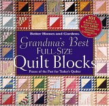 Grandma's Best Full-Size Quilt Blocks: Pieces of the Past for Today's Quilter