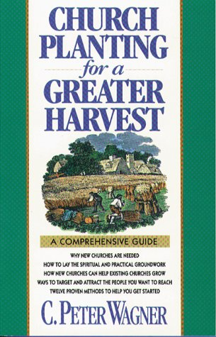 Church Planting For A Greater Harvest by C. Peter Wagner