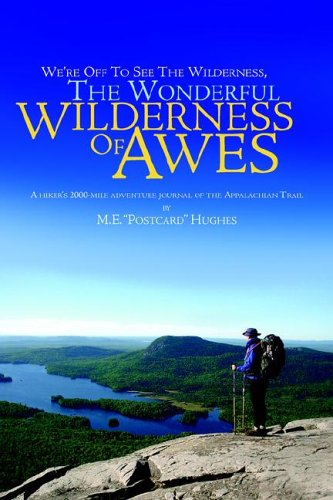 We're Off to See the Wilderness, the Wonderful Wilderness of Awes