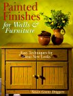 Painted Finishes For Walls & Furniture: Easy Techniques for Great New Looks