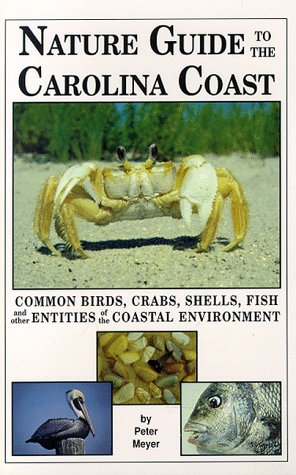 Nature Guide to the Carolina Coast by Peter Meyer