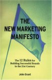 The New Marketing Manifesto: The 12 Rules For Building Successful Brands In The 21st Century (Business Essentials)